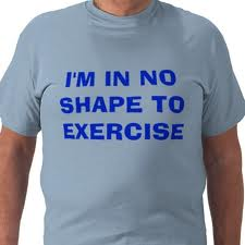 In No Shape to Exercise